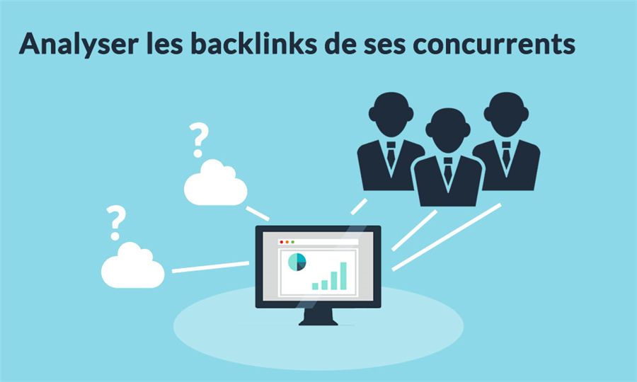Analyser les backlinks des concurrents